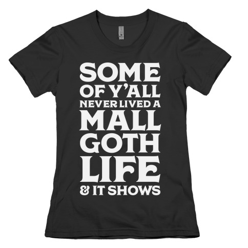 Mall Goth Life Womens T-Shirt