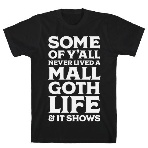 Mall Goth Life T-Shirt