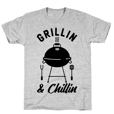 Grillin & Chillin Mens/Unisex T-Shirt