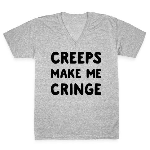 Creeps Make Me Cringe V-Neck Tee Shirt
