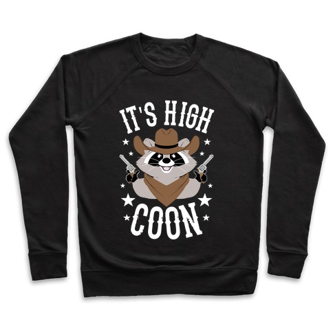 It's High Coon Pullover