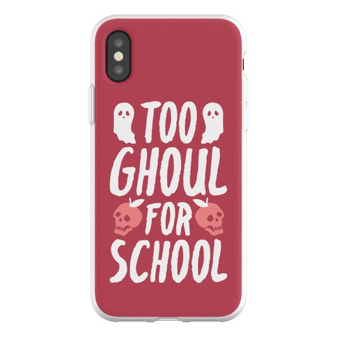 Too Ghoul For School Phone Flexi-Case