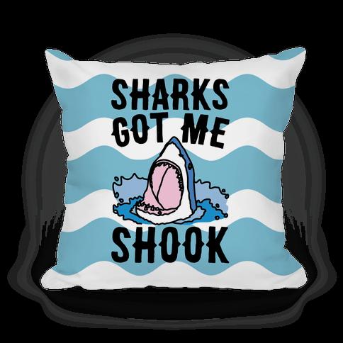 Sharks Got Me Shook Pillow