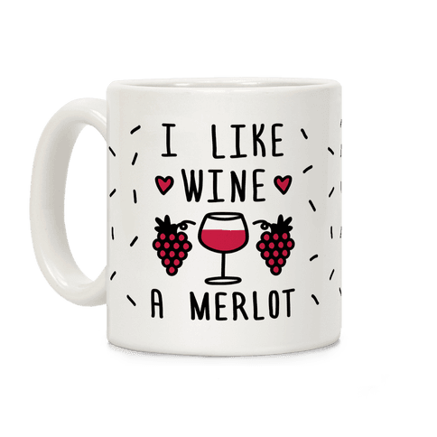 I Like Wine A Merlot Coffee Mug