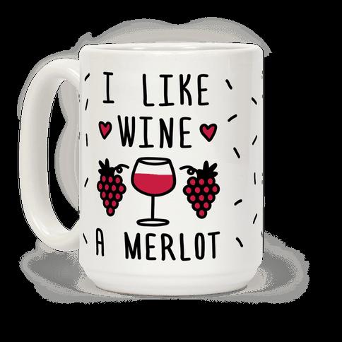 I Like Wine A Merlot