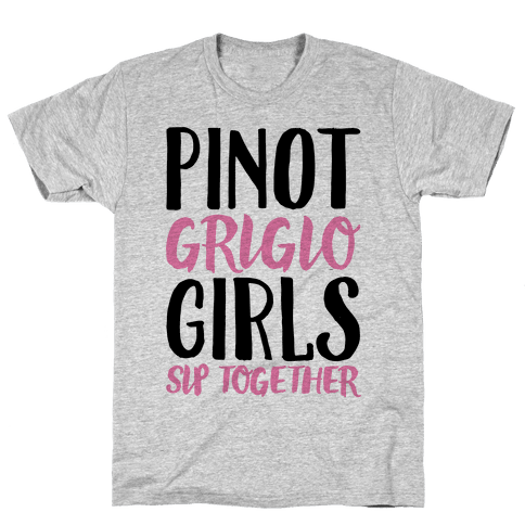 Pinot Grigio Girls Sip Together Mens T-Shirt