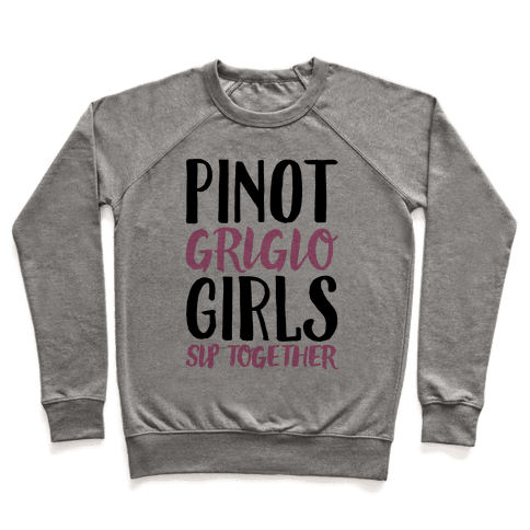 Pinot Grigio Girls Sip Together Pullover