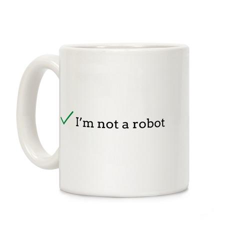I'm Not a Robot reCaptcha Coffee Mug