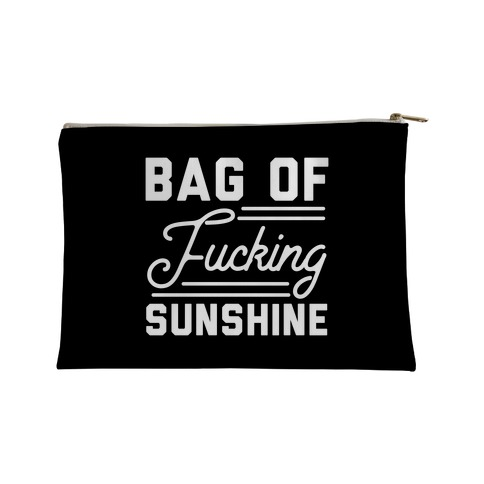 Bag of F***ing Sunshine Accessory Bag