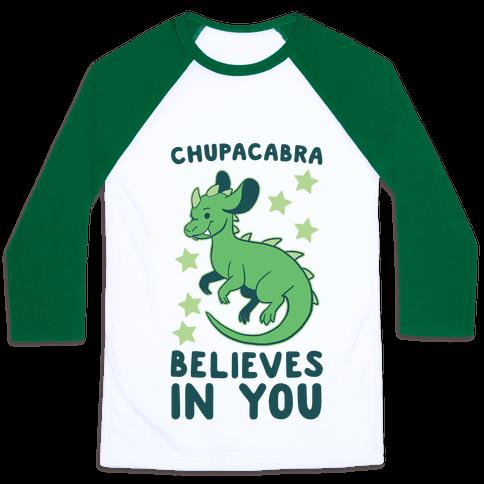 Chupacabra Believes In You Baseball Tee