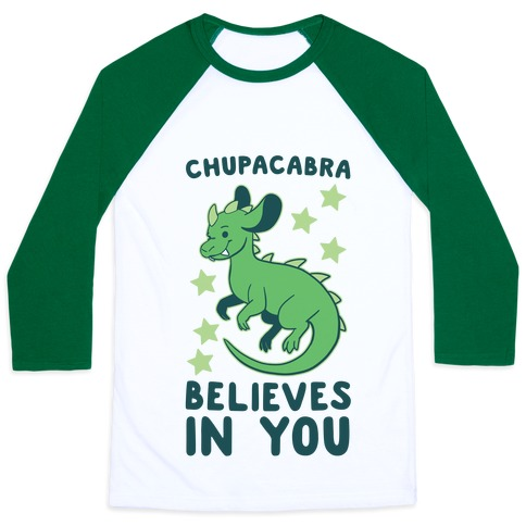 Chupacabra Believes In You Baseball Tee
