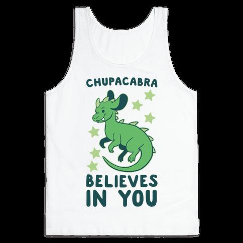 Chupacabra Believes In You Tank Top