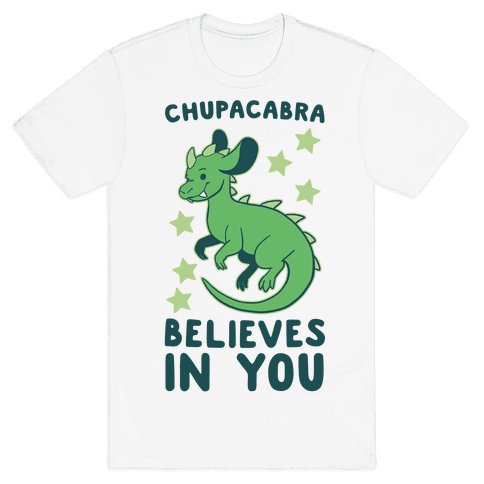 Chupacabra Believes In You Mens T-Shirt