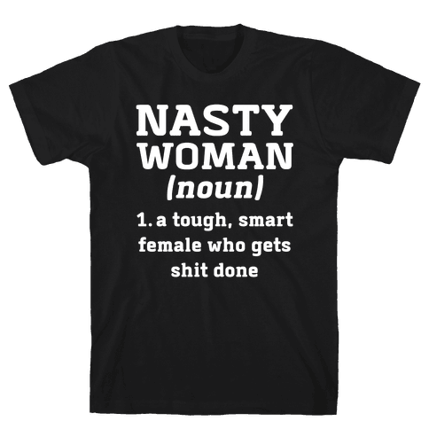 Nasty Women Definition Mens T-Shirt