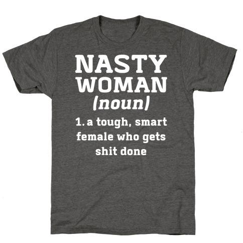 Nasty Women Definition T-Shirt