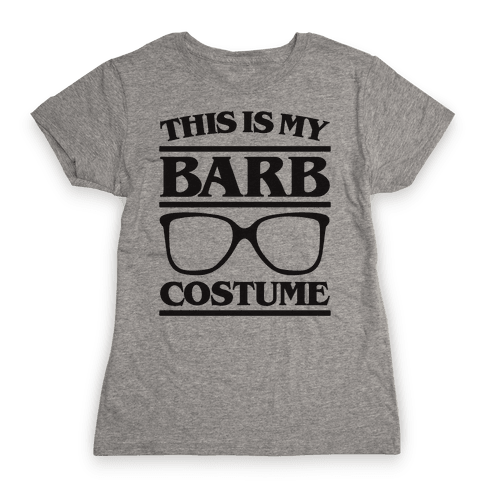 This Is My Barb Costume Parody Womens T-Shirt