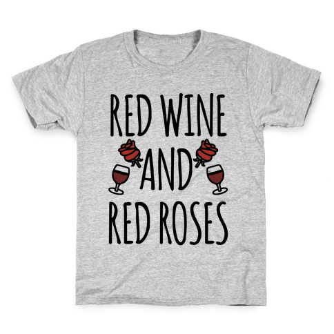 Red Wine and Red Roses  Kids T-Shirt