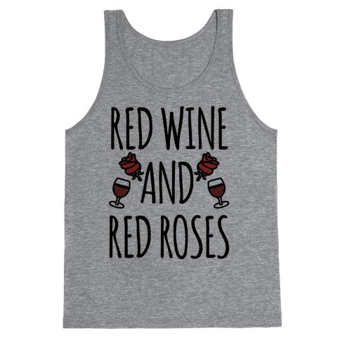 Red Wine and Red Roses  Tank Top