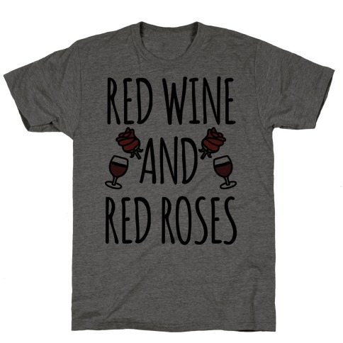 Red Wine and Red Roses T-Shirt