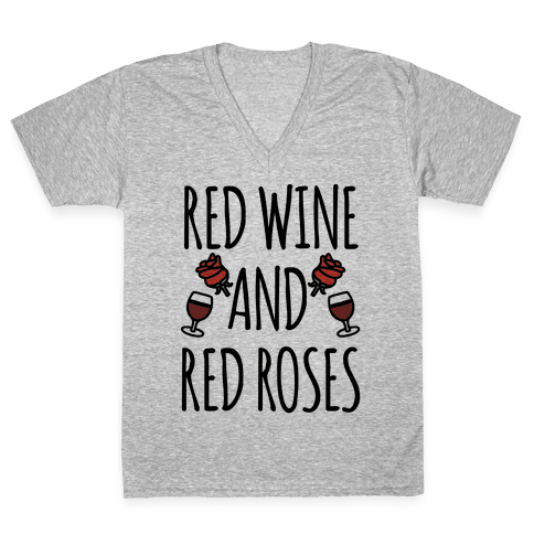 Red Wine and Red Roses  V-Neck Tee Shirt