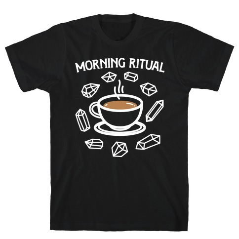 Morning Ritual Coffee and Crystals T-Shirt