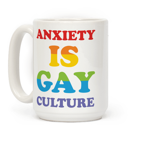 Anxiety Is Gay Culture