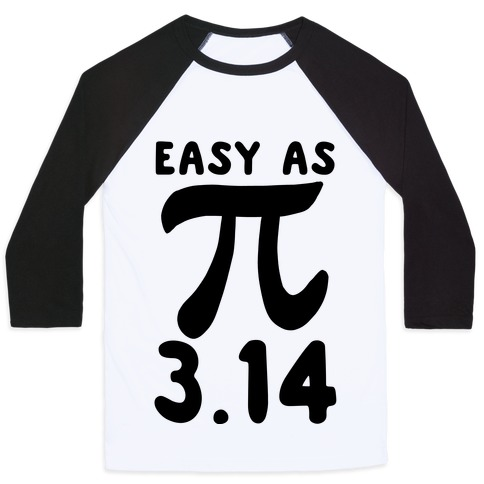 Easy as 3.14 - Pi Baseball Tee