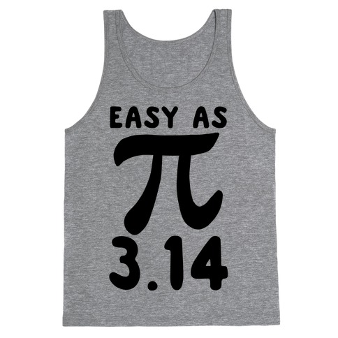 Easy as 3.14 - Pi Tank Top