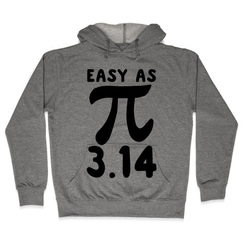 Easy as 3.14 - Pi Hooded Sweatshirt