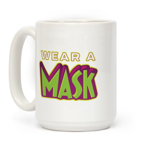 Wear a Mask Coffee Mug