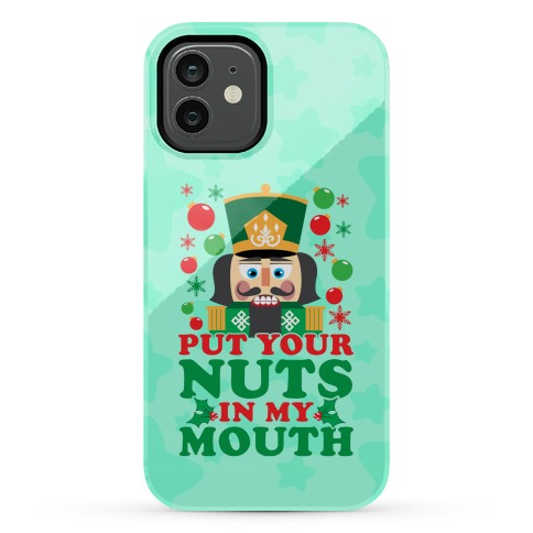 Put Your Nuts In My Mouth Phone Case