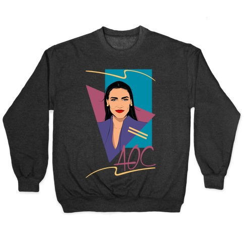 80s Style AOC Alexandria Ocasi-Cortez Parody Pullover