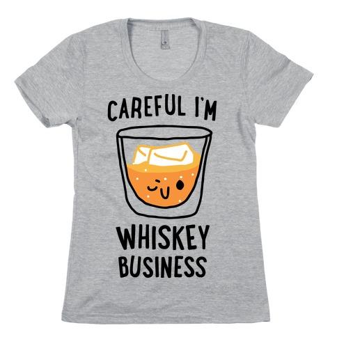 Careful I'm Whiskey Business Womens T-Shirt