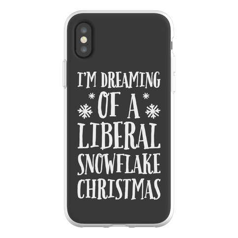 I'm Dreaming Of A Liberal Snowflake Christmas Phone Flexi-Case