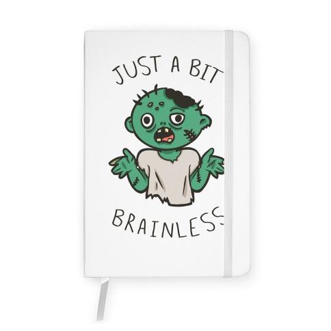 Just A Bit Brainless Notebook