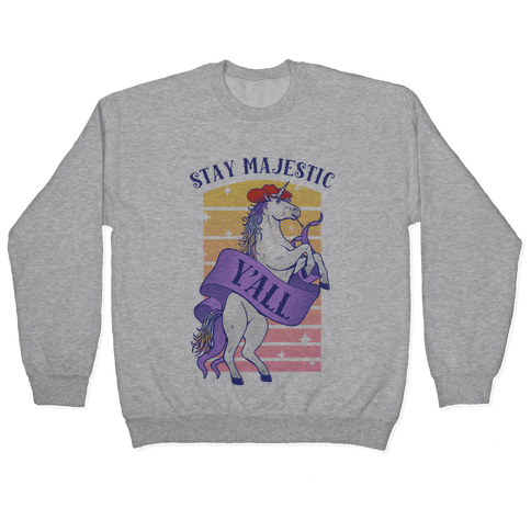 Stay Majestic Y'all Pullover