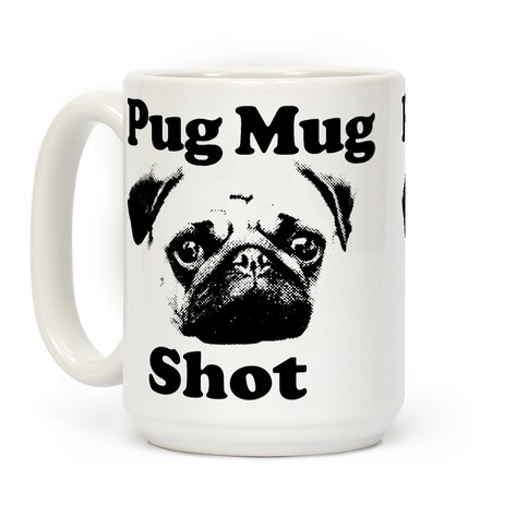 Pug Mug Shot Coffee Mug
