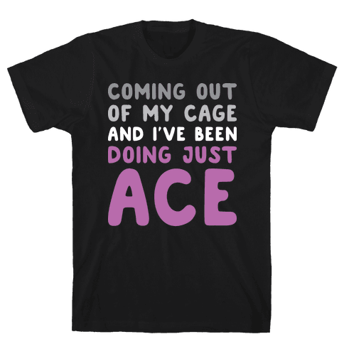 Coming Out Of My Cage - ACE Mens T-Shirt