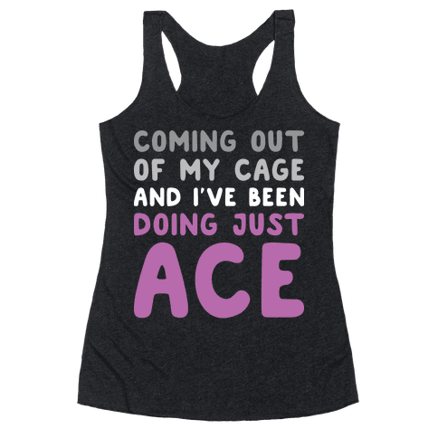 Coming Out Of My Cage - ACE Racerback Tank Top