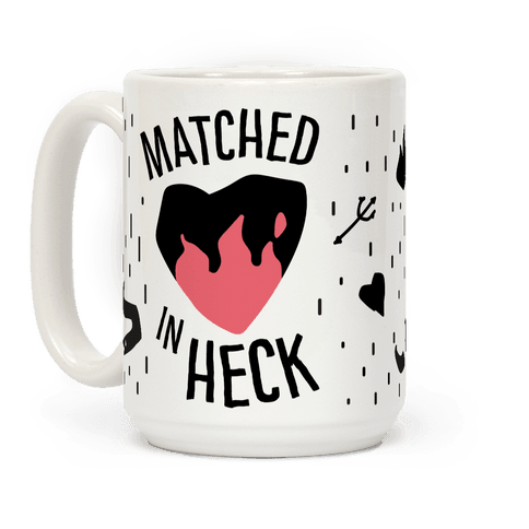 Matched in Heck Coffee Mug