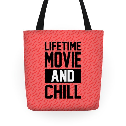 Lifetime Movie and Chill Tote