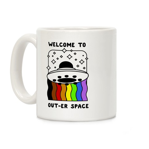 Welcome to Out-er Space Coffee Mug