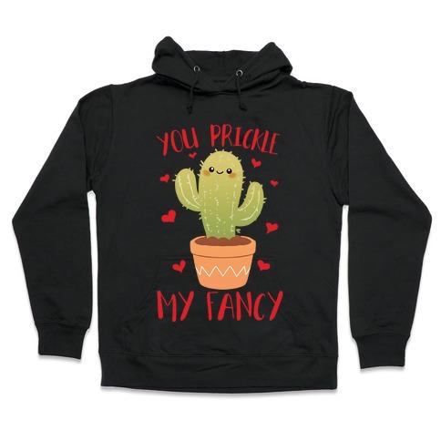 You Prickle My Fancy Hooded Sweatshirt