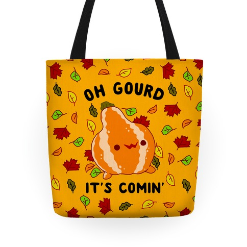 Oh Gourd It's Comin' Tote