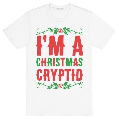 I'm a Christmas Cryptid T-Shirt
