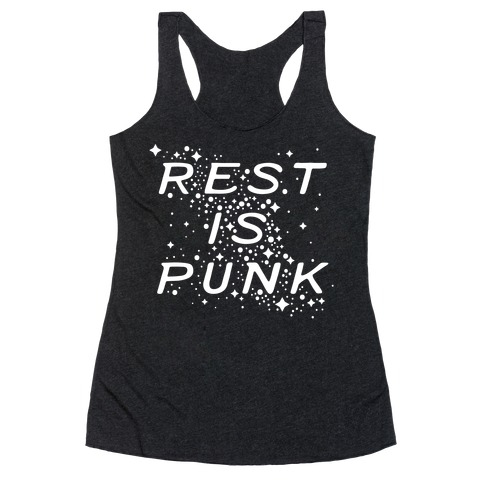 Rest is Punk Racerback Tank Top