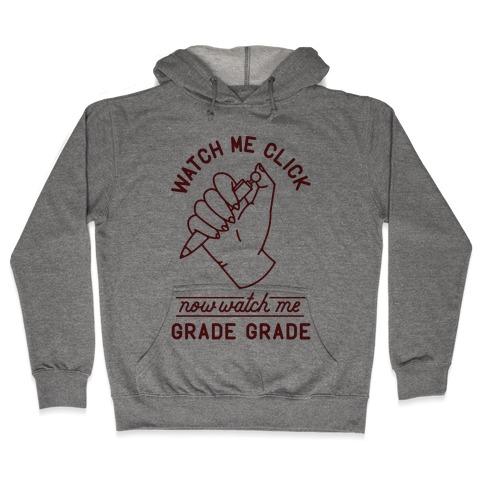 Watch Me Click Now Watch Me Grade Grade Hooded Sweatshirt