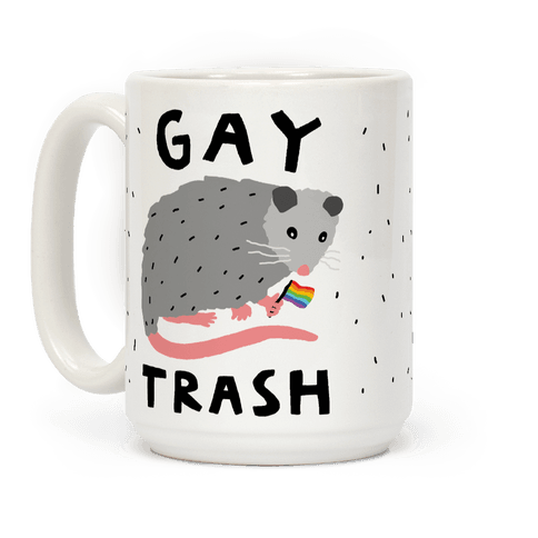 Gay Trash Opossum Coffee Mug