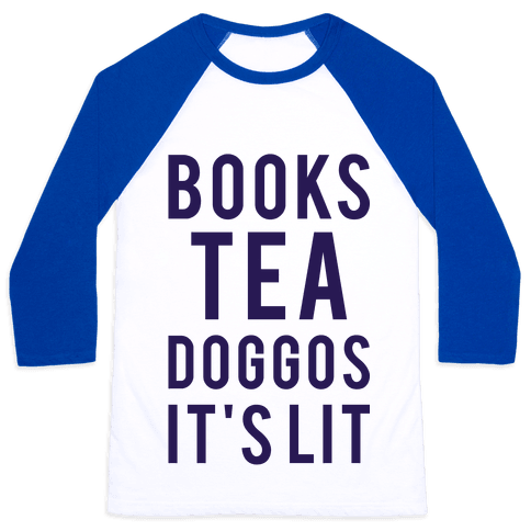 Books Tea Doggos It's Lit Baseball Tee