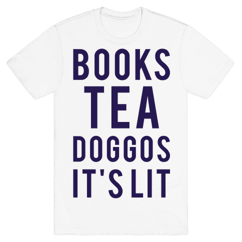 Books Tea Doggos It's Lit Mens T-Shirt